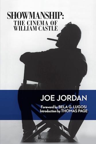 """Showmanship: The Cinema of William Castle"" by Joe Jordan"