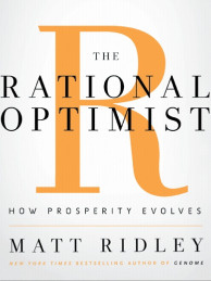 Are things getting better? Yes, says Matt Ridley in his book The Rational Optimist