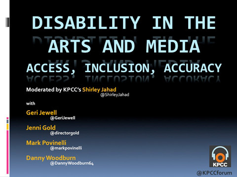 KPCC's Shirley Jahad talks with Geri Jewell, Jenni Gold, Mark Povinelli and Danny Woodburn at the Crawford Family Forum about how they make their disabilities work for them.