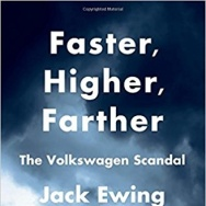 "Jack Ewing spent more than a year covering the Volkswagen diesel emissions scandal for the New York Times. ""Faster, Higher, Farther"" reveals what he's learned."
