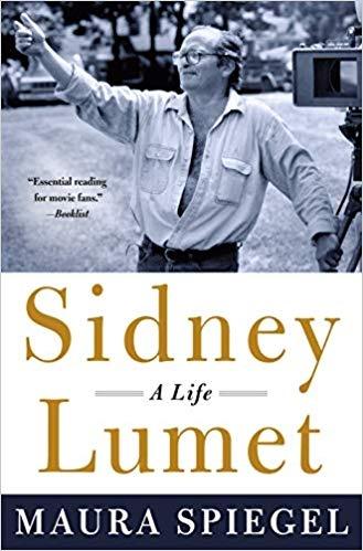 Sidney Lumet: A Life by Maura Spiegel
